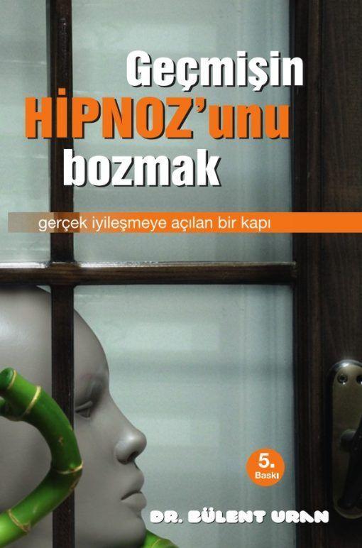 Geçmişin Hipnozunu Bozmak